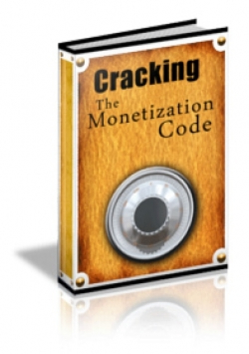 Product picture Cracking The Monetization Code